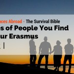 Types of People You Find in Your Erasmus – Part I