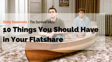 10 Things You Should Have in Your Flatshare.